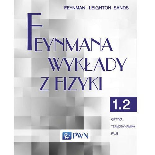 Feynmana wykłady z fizyki tom 1 część 2 Optyka Termodynamika Fale (416 str.)