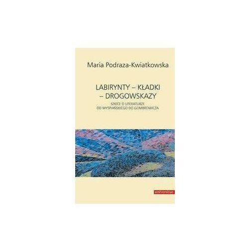 Labirynty kładki drogowskazy - Maria Podraza-Kwiatkowska