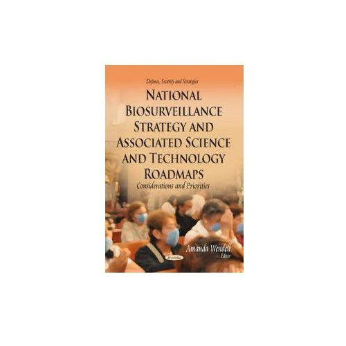National Biosurveillance Strategy & Associated Science & Technology Roadmaps
