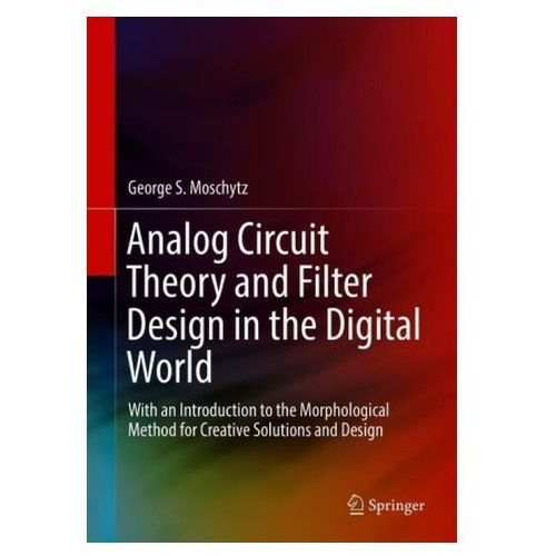 Analog Circuit Theory and Filter Design in the Digital World Moschytz, George S. (9783030000950)