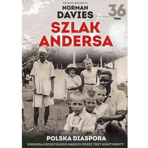 Szlak Andersa Tom 36 Polska diaspora. Darmowy odbiór w niemal 100 księgarniach! (90 str.)