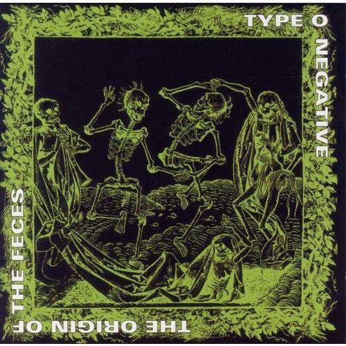 Type O Negative - ORIGIN OF THE FECES (0016861876227)