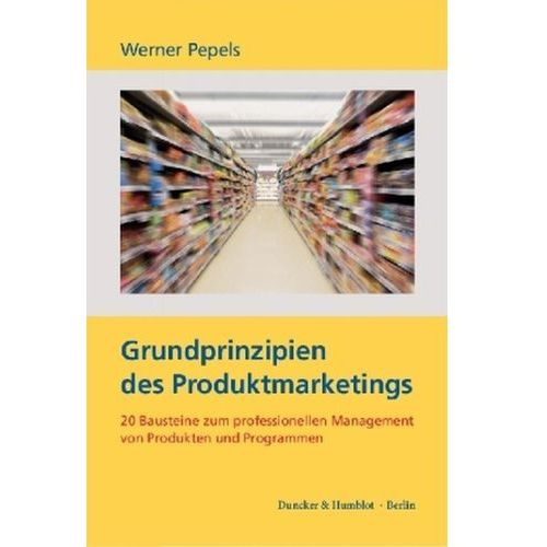 Grundprinzipien des Produktmarketings. Pepels, Werner (9783428152070)