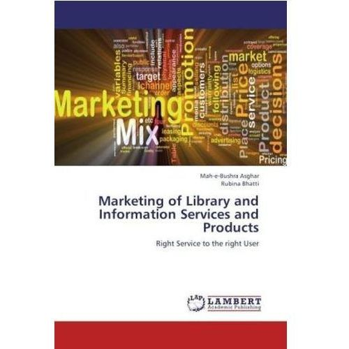 Marketing Of Library And Information Services And Products (9783659225062)