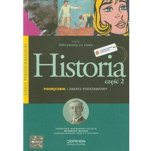 Historia. Odkrywamy na nowo. Podręcznik. Zakres podstawowy. Część 2, oprawa miękka
