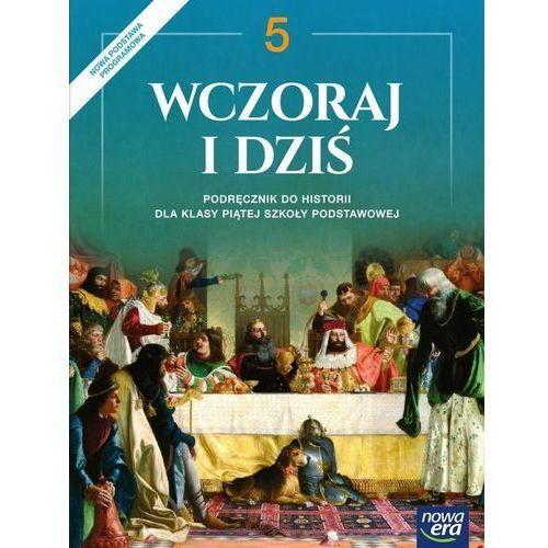 Historia SP 5 Wczoraj i dziś Podr. w.2018 NE - Grzegorz Wojciechowski (9788326733000)