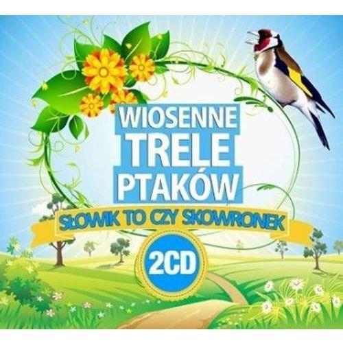 Wiosenne Trele Ptaków - Wiosenne trele ptaków (*), SL 211-2