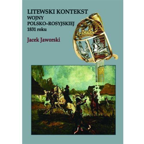 Litewski kontekst wojny polsko-rosyjskiej 1831 roku, Jaworski Jacek