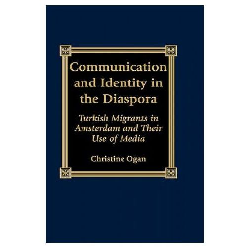 Communication and Identity in the Diaspora (9780739102695)