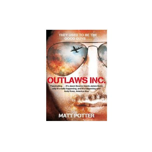 Outlaws Inc. : Flying With The World's Most Dangerous Smugglers (9780330531665)