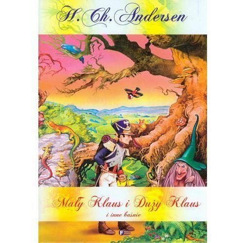 MAŁY KLAUS I DUŻY KLAUS I INNE BAŚNIE TW, Hans Christian Andersen