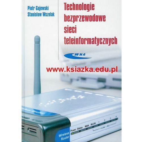 Technologie bezprzewodowe sieci teleinformatycznych