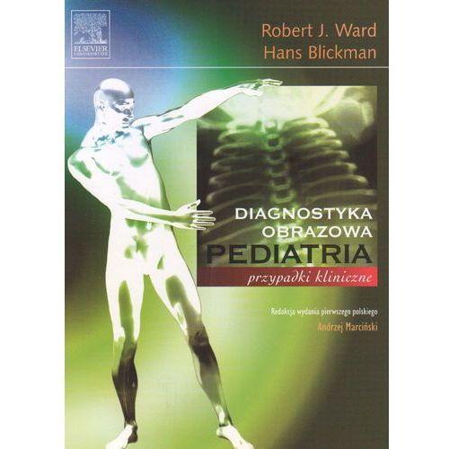 Pediatria diagnostyka obrazowa, Ward Robert J., Blickman Hans