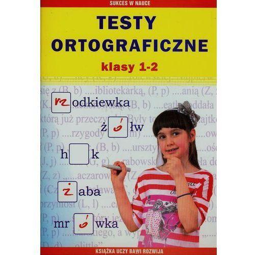 Testy Ortograficzne. Klasy 1-2 (64 str.)