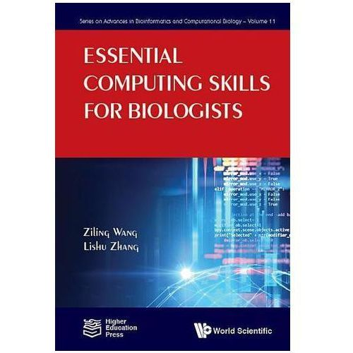 Essential Computing Skills For Biologists Mao, Fenglou; Mao, Xizeng; Yin, Yanbin (9781848169241)