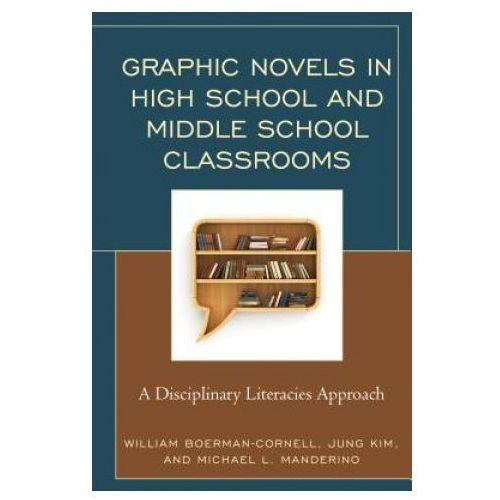 Graphic Novels in High School and Middle School Classrooms