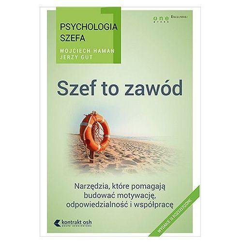 Psychologia szefa 1. Szef to zawód Jerzy Gut, Wojciech Haman
