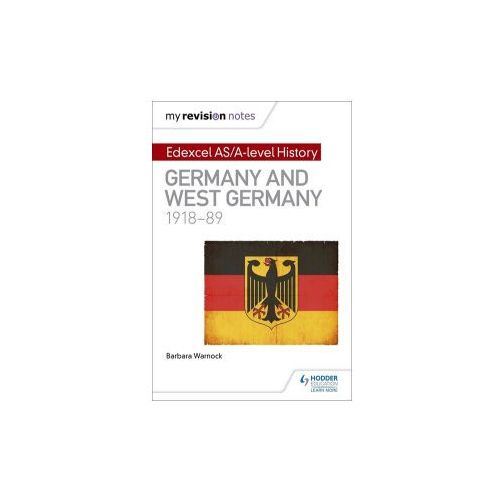 My Revision Notes: Edexcel AS/A-level History: Germany and West Germany, 1918-89 (9781471876493)