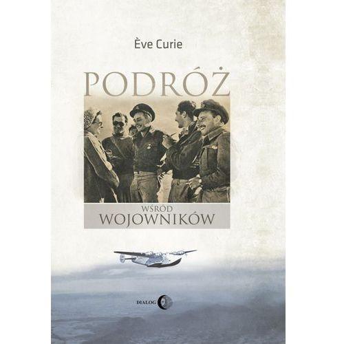Podróż wśród wojowników - Eve Curie (EPUB) (770 str.)