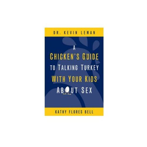 Chicken's Guide to Talking Turkey with Your Kids About Sex (9780310283508)