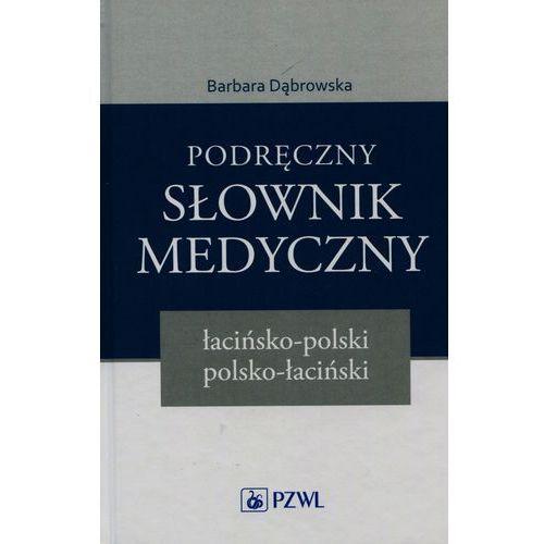 Podręczny słownik medyczny łacińsko-polski polsko-łaciński - Barbara Dąbrowska (1101 str.)