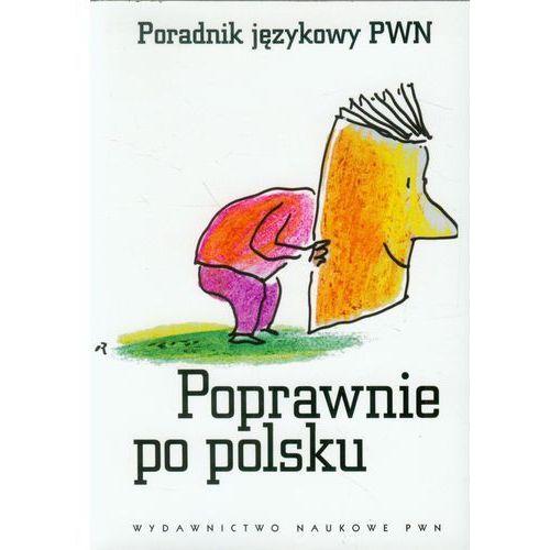 Poprawnie po polsku Poradnik językowy PWN, WYDAWNICTWO NAUKOWE PWN