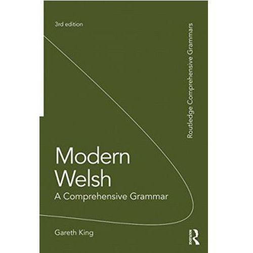 Modern Welsh: A Comprehensive Grammar (9781138826304)