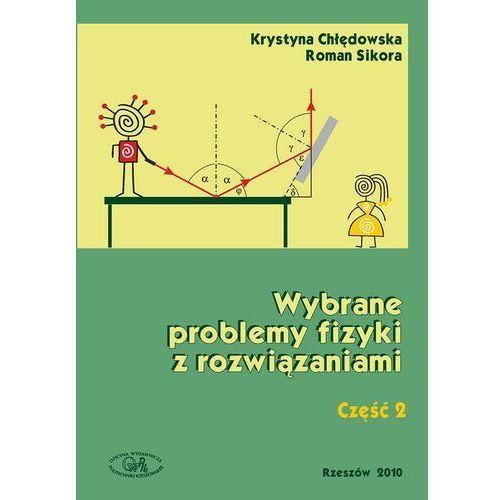 Wybrane problemy fizyki z rozwiązaniami. Część 2 - Krystyna Chłędowska - ebook