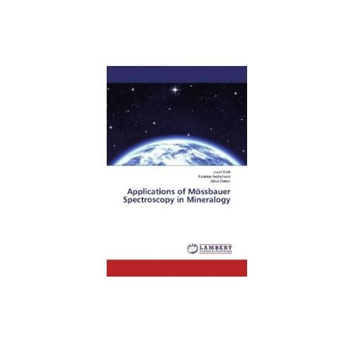Applications of Mössbauer Spectroscopy in Mineralogy (9786202009096)