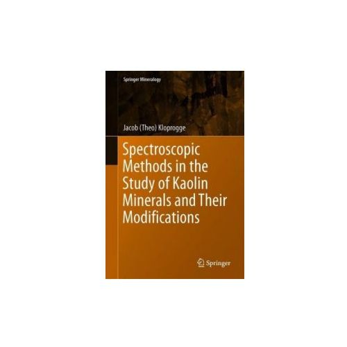 Spectroscopic Methods in the Study of Kaolin Minerals and Their Modifications (9783030023713)