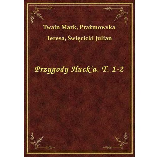 Przygody Huck'a. T. 1-2, Klasyka Literatury Nexto
