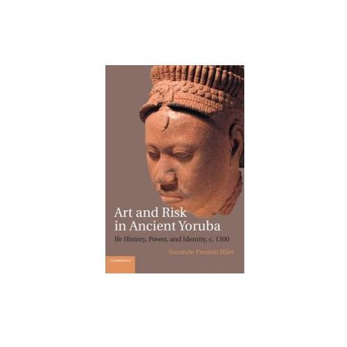 Art and Risk in Ancient Yoruba (9781108431040)
