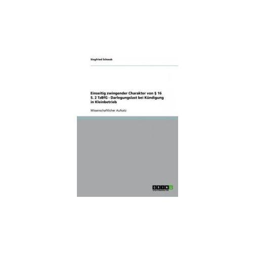 Einseitig zwingender Charakter von § 16 S. 2 TzBfG - Darlegungslast bei Kündigung in Kleinbetrieb