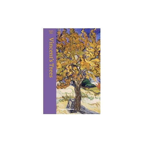 Vincents Trees Paintings and Drawings by Van Gogh, Thames Hudson Ltd