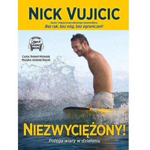 Niezwyciężony! Potęga wiary w działaniu (CD) - Dostawa zamówienia do jednej ze 170 księgarni Matras za DARMO, Nick Vujicic