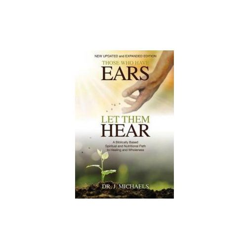 THOSE WHO HAVE EARS - LET THEM HEAR