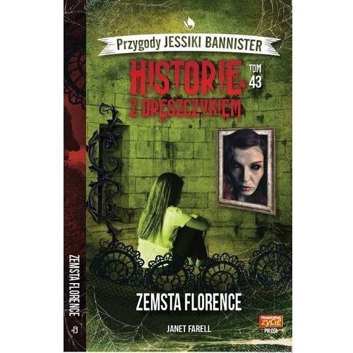 Historie z dreszczykiem J.Bannister 43 Zemsta Florence - Farell Janet - książka (9788381773010)