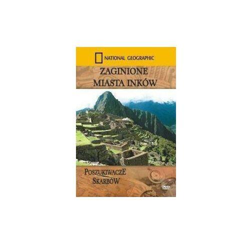 Zaginione Miasta Inków. National Geographic