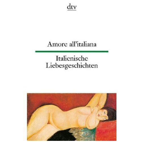 Italienische Liebesgeschichten. Amore all' italiana