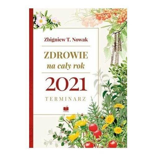 Nowak zbigniew t. Terminarz 2021 - zdrowie na cały rok