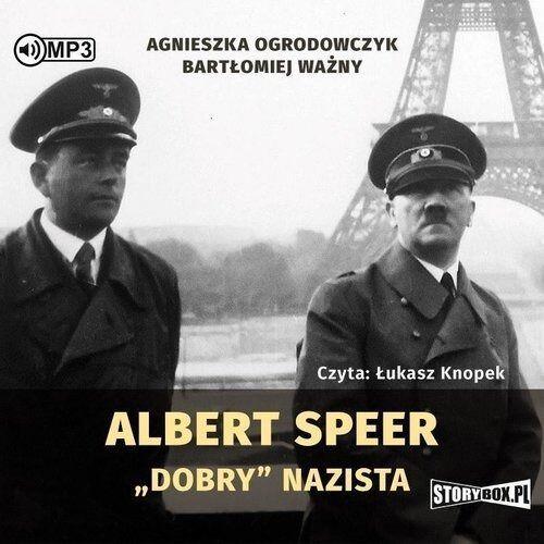 """Albert Speer. """"Dobry"""" nazista - Agnieszka Ogrodowczyk, Bartłomiej Ważny - książka"""