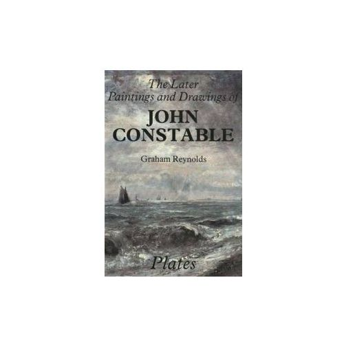 Later Paintings and Drawings of John Constable (9780300031515)