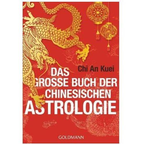 Das große Buch der chinesischen Astrologie Chi An Kuei