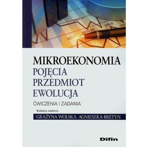 Mikroekononia Pojęcia przedmiot ewolucja Ćwiczenia i zadania (2014)