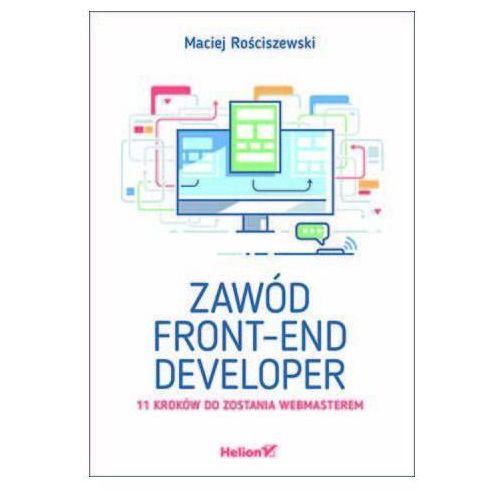 Zawód front-end developer. 11 kroków do zostania webmasterem - Maciej Rościszewski, Helion