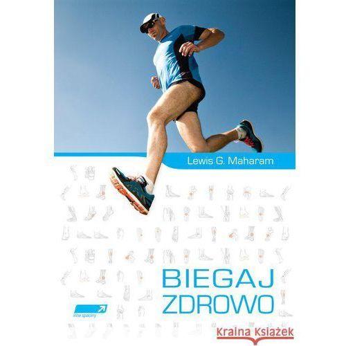 Biegaj zdrowo. Poradnik medycyny biegowej (2013)