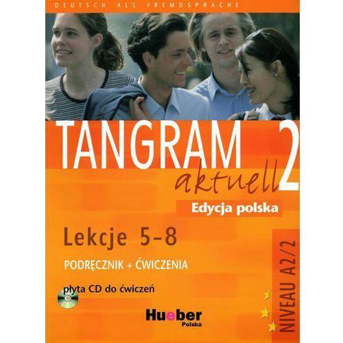 Tangram aktuell 2. Podręcznik z ćwiczeniami (+ CD). Lekcje 5-8 (2008)