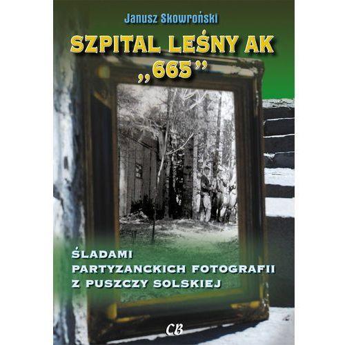 Szpital leśny AK 665, Janusz Skowroński