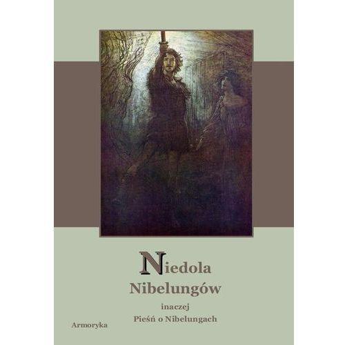 Niedola Nibelungów inaczej Pieśń o Nibelungach czyli Das Nibelungenlied - Nieznany