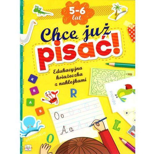 Chcę Już Pisać! Edukacyjna Książeczka z Naklejkami 5-6 lat., praca zbiorowa